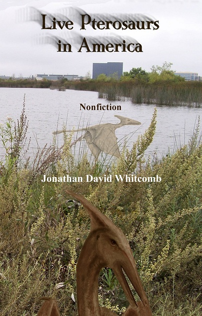 "Front cover of the non-fiction cryptozoology book ""Live Pterosaurs in America"" - third edition - by Jonathan David Whitcomb"